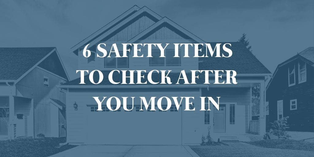6 Safety Items to Check After You Move In