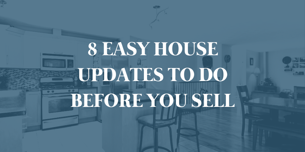8 Easy House Updates To Do Before You Sell